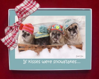 BOXED HOLIDAY Cards -If Snowflakes Were Kisses - Pug Holiday Cards - 5x7