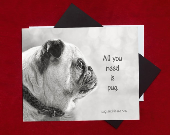 All NEW Pug Magnet - All You Need is Pug - 5 x 4 Pug magnet - by Pugs and Kisses