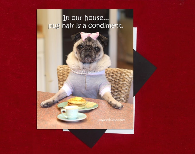 Pug Magnet - Pug Hair Is a Condiment - 4 x 5 Pug magnet by Pugs and Kisses