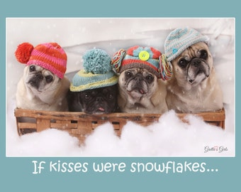 Funny Holiday Card -  If Snowflakes Were Kisses - pug Holiday cards - 5x7