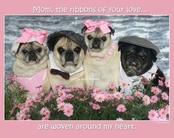 Mother's Day Card - Ribbons of Your Love - 5x7 Pug Card Pugs and Kisses