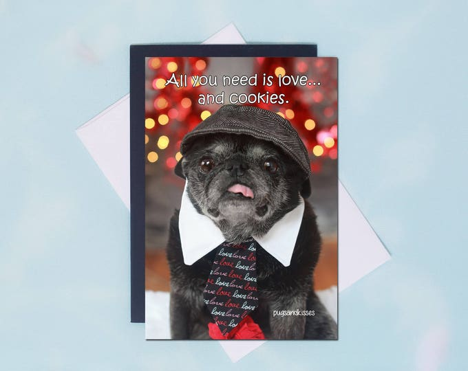 VALENTINE Pug Magnet -All You Need Is Love...and Cookies  - 4 x 6 Pug magnet - by Pugs and Kisses