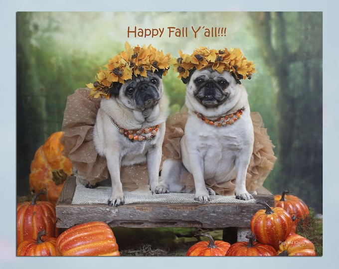 Pug Wall Art - ALL NEW - Happy Fall Y'ALL - Pug Art Print - Pug Gift - by Pugs and Kisses 5x7 8x10 11x14 16x20