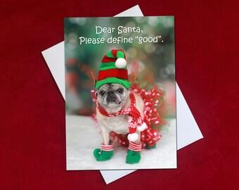 Funny Christmas Card - Dear Santa Please Define Good - Pug Christmas Card - 5x7