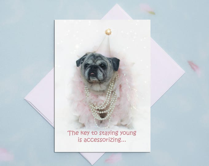 Funny Birthday Card for Her - The Key to Staying Young - Happy Birthday Card by Pugs and Kisses
