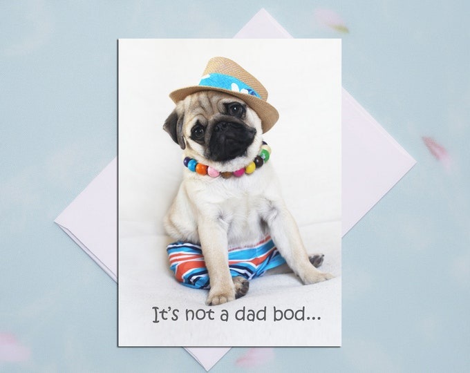 Father's Day Card - It's Not a Dad Bod - 5x7 -Pug and Kisses Card
