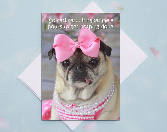 Funny Birthday Card for Her - Pug Card - Birthday Card - 5x7