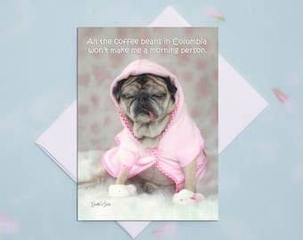 5x7 ALL OCCASION CARD All The Coffee Beans Funny Pug Card by Pugs and Kisses
