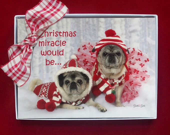 BOXED CHRISTMAS CARDS - A Christmas Miracle Would Be - pug christmas cards - 5x7