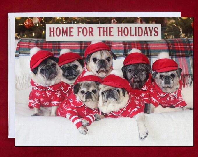 ALL NEW PUG Christmas Card - Home For the Holidays - Pug Christmas Card - 5x7