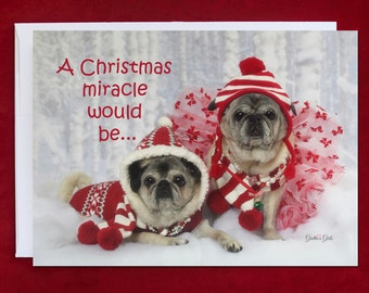 Funny Christmas Card - A Christmas Miracle - Pug Holiday Card - 5x7