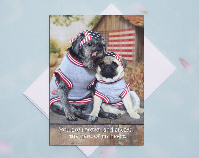 Father's Day Card - You Are Forever and Always the Hero of my Heart - 5x7 -Pug and Kisses Card