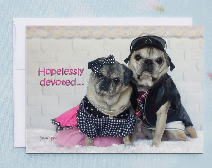 Funny Anniversary Card - Pug Card - Hopelessly Devoted  - 5x7