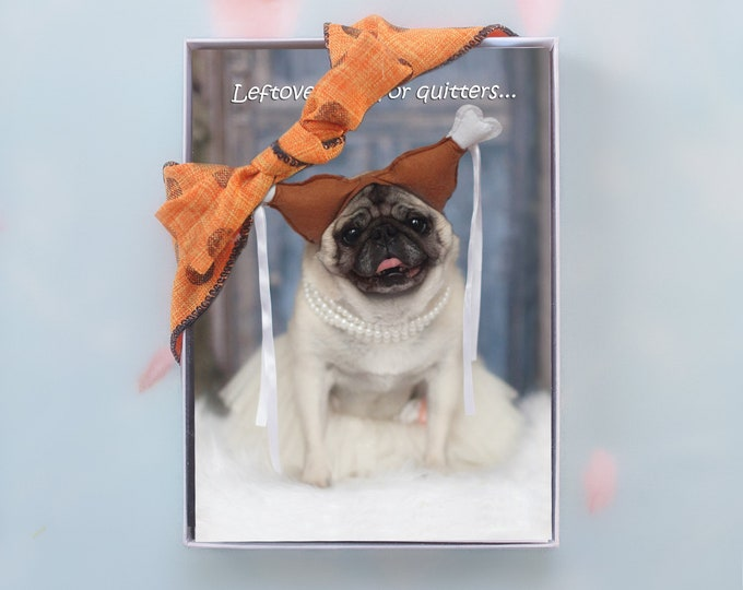 BOX of 10 Thanksgiving Cards - Leftovers - Funny Pug Cards by Pugs and Kisses - 5x7