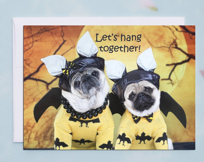 Funny Halloween Card - Let's Hang Together - Pug Card - Cute Card - 5x7
