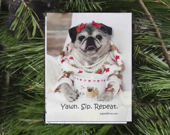 Pug Magnet - Yawn Sip Repeat - 4x5 Pug magnet by Pugs and Kisses