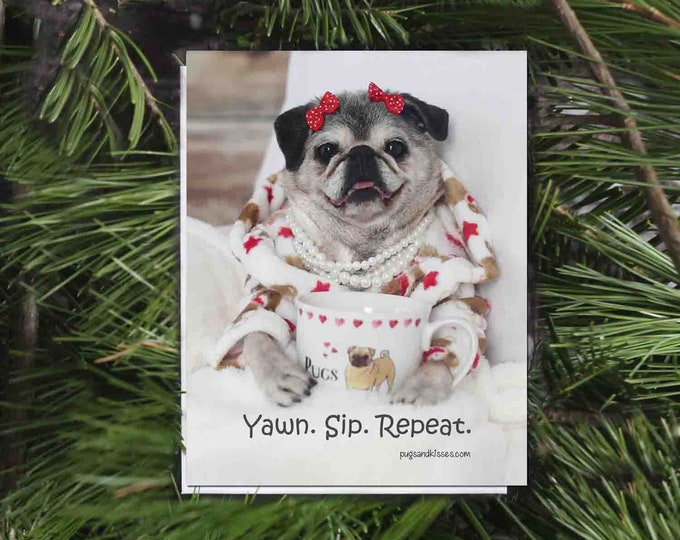 ALL NEW Pug Magnet - Yawn Sip Repeat - 4x5 Pug magnet by Pugs and Kisses
