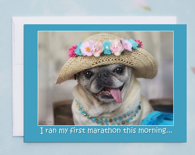 Funny Friendship Cards - I Ran My First Marathon - Funny Cards for Friends by Pugs and Kisses