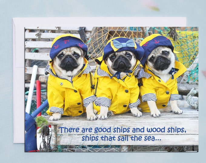 ALL NEW! Pug Birthday Card - There Are Good Ships - 5x7 - Pugs and Kisses