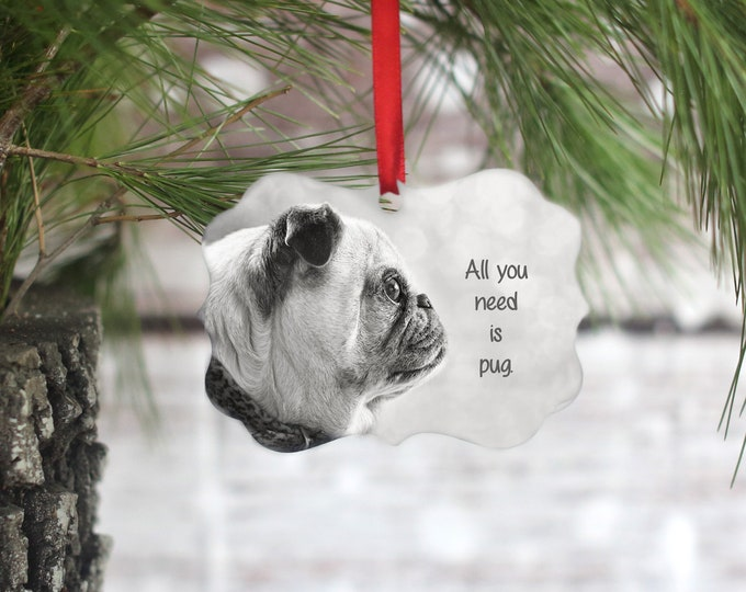 ALL NEW Pug Ornament - All You Need is Pug - Wall Hanger by Pugs and Kisses