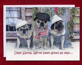 PUG Christmas Card - Dear Santa, We've Been Good All Year -Pug Christmas Card - 5x7