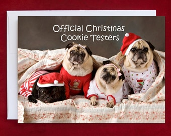 Funny Christmas Card - Official Christmas Cookie Testers - Pug Christmas Card - 5x7