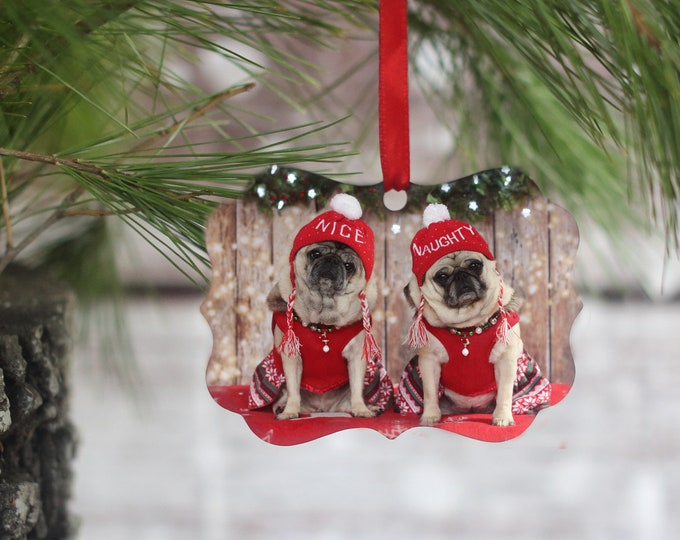ALL NEW Pug Ornament - Naughty or Nice - Gift for Pug Lovers by Pugs and Kisses