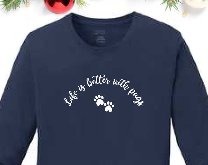 NEW T-Shirt - Life is Better With Pugs - NAVY BLUE Classic Long Sleeve Pugs and Kisses Women's Pug T-shirt