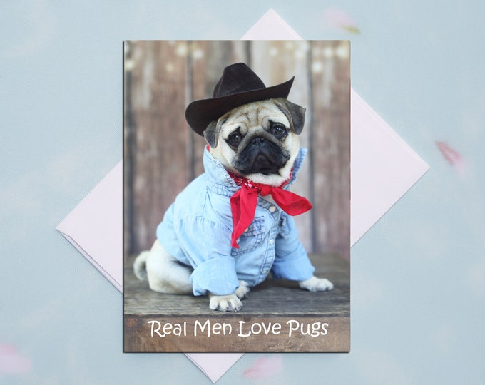 Father's Day Card - Real Men Love Pugs - 5x7 -Pug and Kisses Card