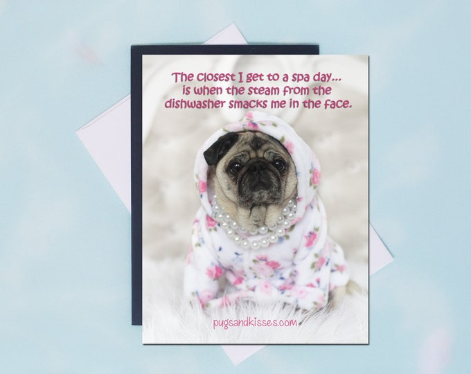 Pug Magnet - The Closest I Get to a Spa Day - 4x5 Pug magnet - by Pugs and Kisses