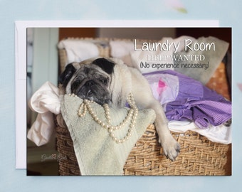 Funny Greeting Cards - Pug Card- Help Wanted- Funny Cards - 5x7
