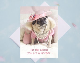 NEW!!! Mother's Day Card - To the World You are a Mother - 5x7 Pug Card Pugs and Kisses