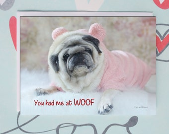 Funny Valentine Card - You Had Me at Woof - 5x7 Valentine's Day Pug Card