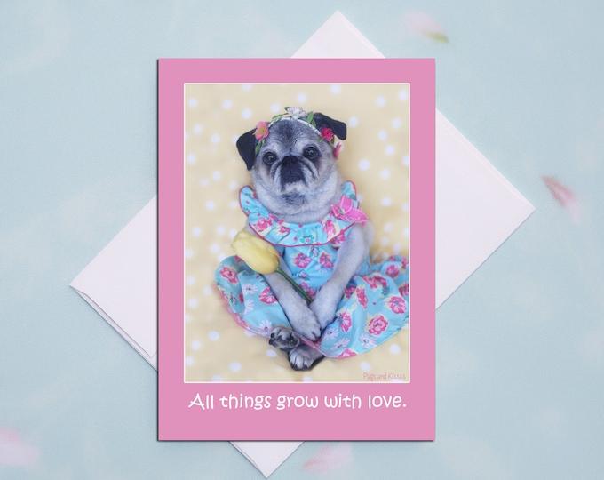Funny Easter Card - Pug Card - Grow with Love - 5x7