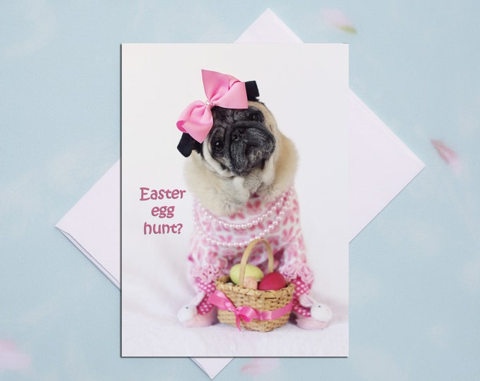 Funny Easter Card - Easter Egg Hunt - Pug Card  - 5x7