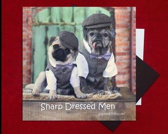 Pug Magnet SALE - Sharp Dressed Men - 5x5 Pug magnet - by Pugs and Kisses