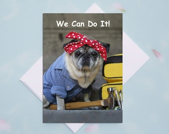 ENCOURAGEMENT CARD - We Can Do It - Pug Card Pugs and Kisses - 5x7