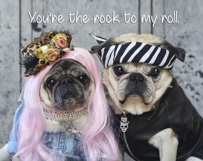 Funny Anniversary Card - All New - Pug Card -  You're The Rock To My Roll - 5x7