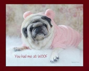 Pug Wall Art - You Had Me At Woof - Pug Art Print - Pug Gift - Pug Gift by Pugs and Kisses 5x7 8x10 11x14 16x20