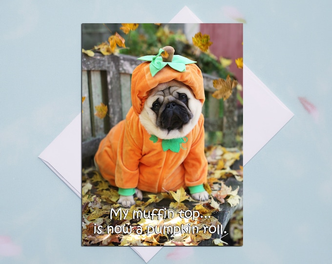 THANKSGIVING Card - My Muffin Top - Funny Pug Thanksgiving Card 5x7