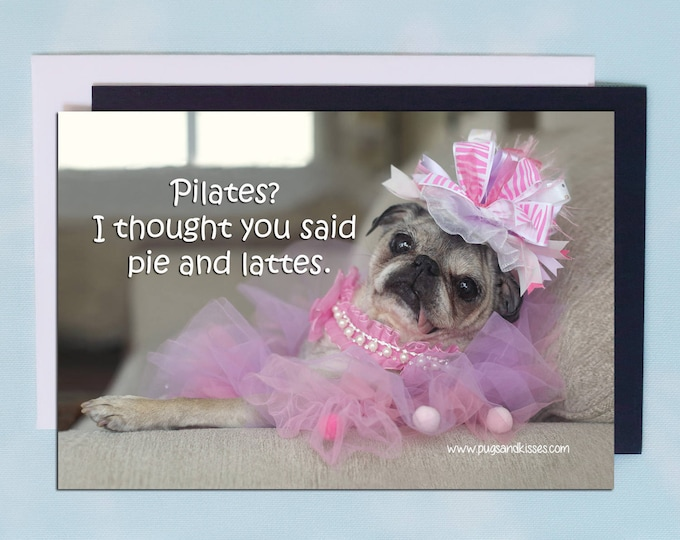 Pug Magnet - Pilates? I Thought You Said Pie And Lattes  6x4  Pug magnet - by Pugs and Kisses