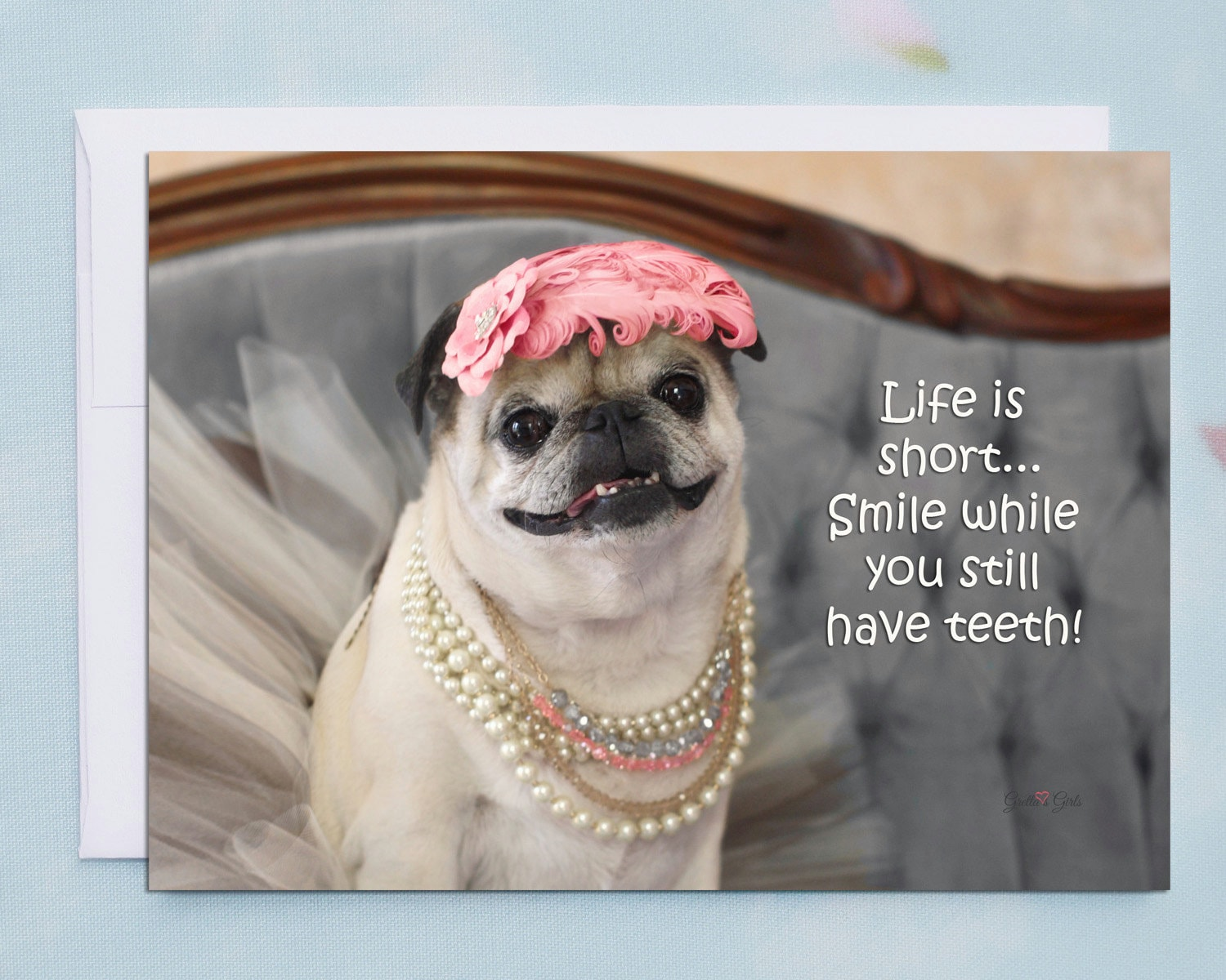 Funny Birthday Cards Smile While You Still Have Teeth Pug Card By Pugs And Kisses