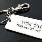 Drive Safe I F*cking Love You Keychain, Sweet 16th Birthday New Driver, Teenage Boy Husband Boyfriend Gift, Mature