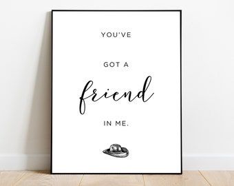 You've Got A Friend In Me Printable, Home Decor, Printable Art, Friend In Me, Printable Wall Art, Modern Art, Kids Room, Toy Story, Download