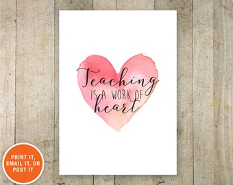 Teaching is a Work of Heart, Printable Card, Back to School, Gift for Teacher, Teachers Appreciation Day, Teacher Card, First Day of School