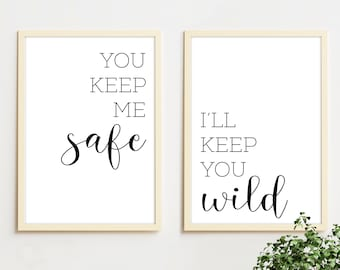 You Keep Me Safe I'll Keep You Wild Printable Wall Art, Downloadable Wall Art, Quote Print, Bedroom Wall Art, Modern wall prints