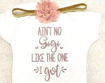 Grandmother Bodysuits Grandmother Gifts Ain\u2019t No Gigi Like The One I Got Girl Bodysuits Gigi Bodysuits Gigi Shirts Baby Girl Outfit