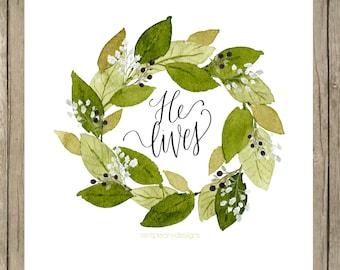 He Lives! Watercolor wreath.  8x10 digital printable.  Home decor print.