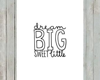 Dream Big Sweet Little.  8x10 digital printable.  Nursery print.