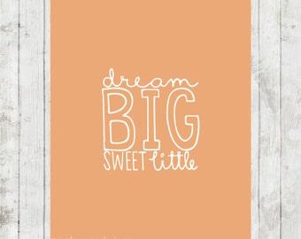 Dream Big Sweet Little on Salmon colored background.  8x10 digital printable.  Nursery print.